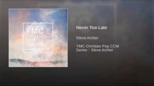 Steve Archer - Never Too Late